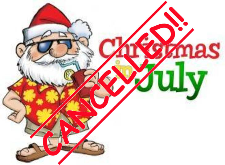 Christmas in July - Cancelled
